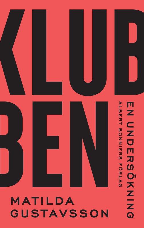 """Omslaget till boken """"Klubben"""": En röd bakgrund med bokens titel i svart text"""