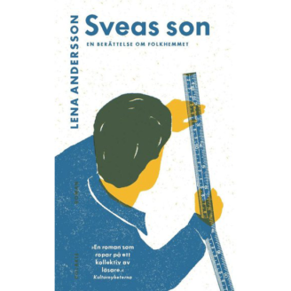 Omslaget på boken Sveas son av Lena Andersson. En tecknad person står och tittar på en lång linjal.