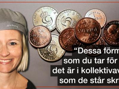 """En bild på Ida-Therese Högfeldt monterad över en bikd på mynt, och citatet: """"Dessa förmåner som du tar för givet, det är i kollektivavtalet som de står skrivet""""."""